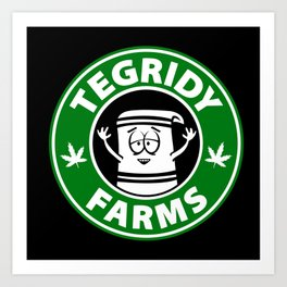 Tegridy Farms Art Print