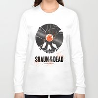 shaun of the dead Long Sleeve T-shirts featuring Shaun of the dead by Wharton