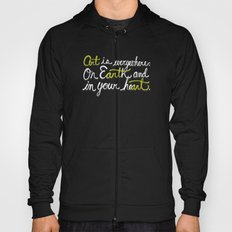Art is everywhere: On Earth and in your heart. Hoody