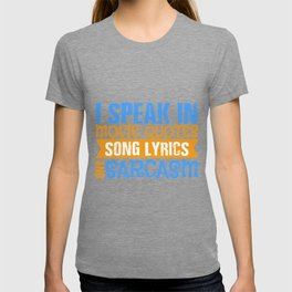 film quotes song lyrics sarcasm film fan gift T-shirt