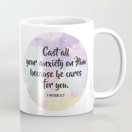 Cast all your anxiety on Him because he cares for you. 1 Peter 5:7 Coffee Mug