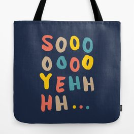 So Yeh pink blue and yellow graphic design typography poster bedroom wall home decor Tote Bag