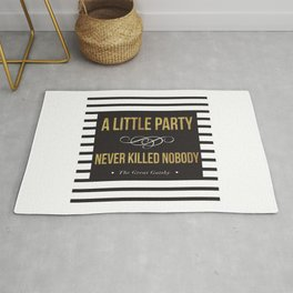 A little party never killed nobody Rug