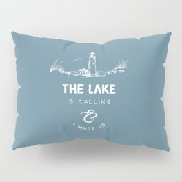 The Lake is Calling Pillow Sham