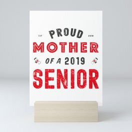Proud Mother Of A 2019 Senior, Graduation 2019 Mini Art Print