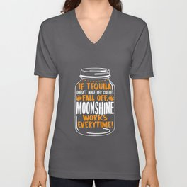 Tequila and Moonshine Quote - Funny Party Gift Unisex V-Neck