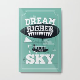 Dream Higher Metal Print