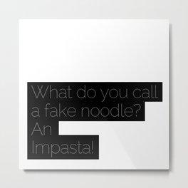 An Impasta! Metal Print