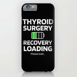 Thyroidectomy Thyroid Surgery Recovery Gifts iPhone Case