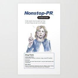 Hillary Clinton: Nonstop PR Art Print