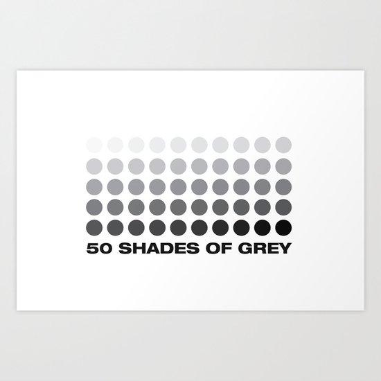 50 shades of grey Art Print