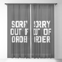 Out Of Order Funny Quote Sheer Curtain
