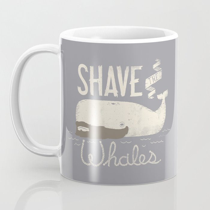 Shave the Whales Coffee Mug