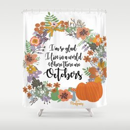 """Anne of Green Gables-L.M Montgomery-""""Octobers"""" design Shower Curtain"""