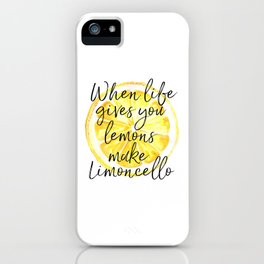 When Life Gives You Lemons Make Limoncello, Art Quote, Kitchen Art, Bar Print iPhone Case