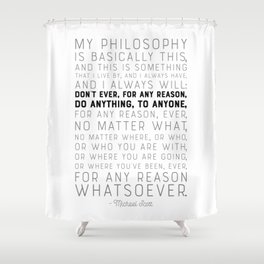 My Philosophy is Basically This - The Office - Funny Quote Shower Curtain