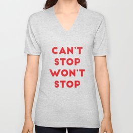 Can't Stop, Won't Stop Unisex V-Neck