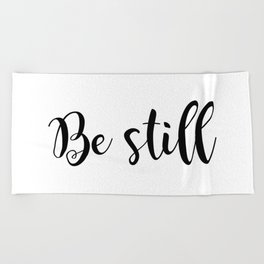 Be Still Beach Towel