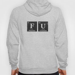 Fuck You Periodic Table of Elements  Hoody