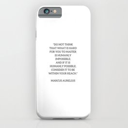 Stoic Philosophy Quote - Marcus Aurelius - MASTERY iPhone Case