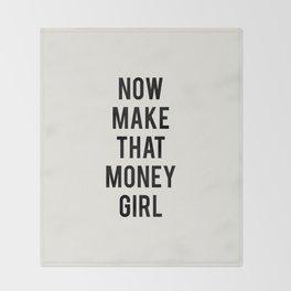 NOW MAKE THAT MONEY GIRL Throw Blanket