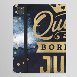 Queens Are Born In July Gold Typography Birthday iPad Folio Case