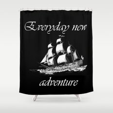 Everyday new adventure Shower Curtain