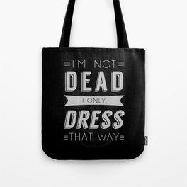 Dress Like Dead Tote Bag
