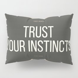 Tory Burch 3 Quotes Advice Trust Your Instincts Pillow Sham