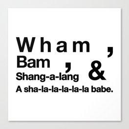Wham Bam Shang-a-lang - Helvetica List Canvas Print