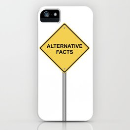 Warning Sign Alternative Facts iPhone Case