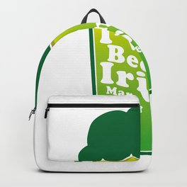 I've Been Irish For Many Beers St. Patrick's Day Backpack