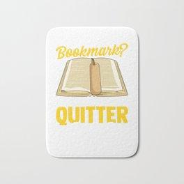Bookmark? You Mean Quitter Strip? Bookworm Pun Bath Mat