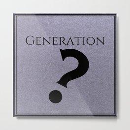 Generation Absurdity Metal Print