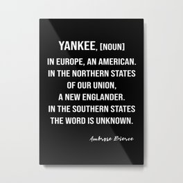 Ambrose Bierce's Quote On Yankee, White Text, Black Background Metal Print
