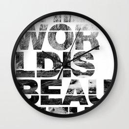 The World is Beautiful Wall Clock