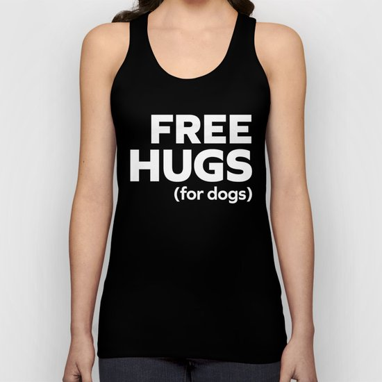 Free Hugs Dogs Funny Quote Unisex Tank Top