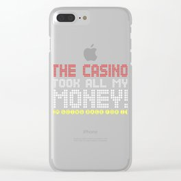 The Casino Took All My Money! I'm Going Back For IT Clear iPhone Case