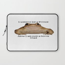 I Used To Be A Prince - Now I Am Just A Horny Toad Laptop Sleeve