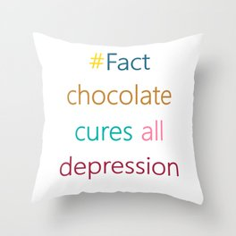 CHOCOLATE CURES DEPRESSION Throw Pillow