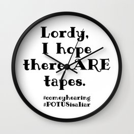 Lordy I hope there are tapes Wall Clock