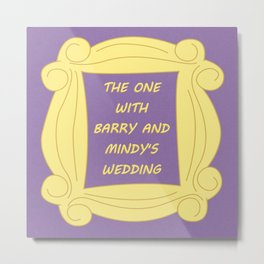 the One With Barry and Mindy's Wedding - Season 2 Episode 24 - Friends - Sitcom TV Show Metal Print