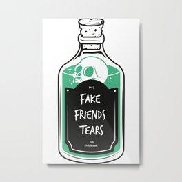 Fake Friends Tears Metal Print