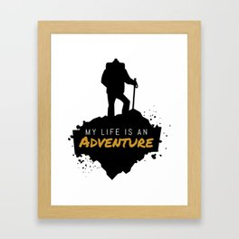 My Life Is An Adventure | Nature Hiking Outdoor Framed Art Print