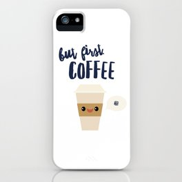 But First, Coffee iPhone Case