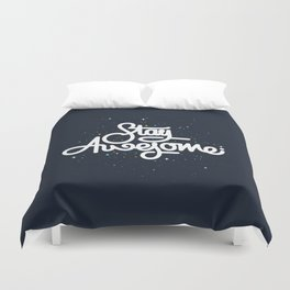 Stay Awesome Duvet Cover