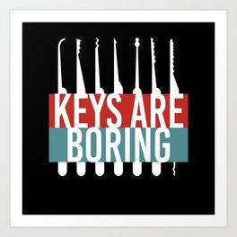 Keys Are Boring Lockpicker Art Print