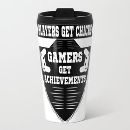 Players get chicks, gamers get achivements Travel Mug