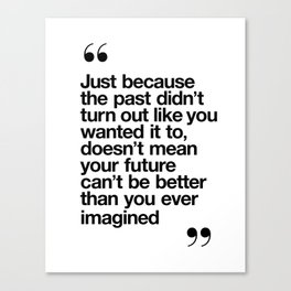 Better Than You Ever Imagined black and white monochrome typography poster design home wall bedroom Canvas Print