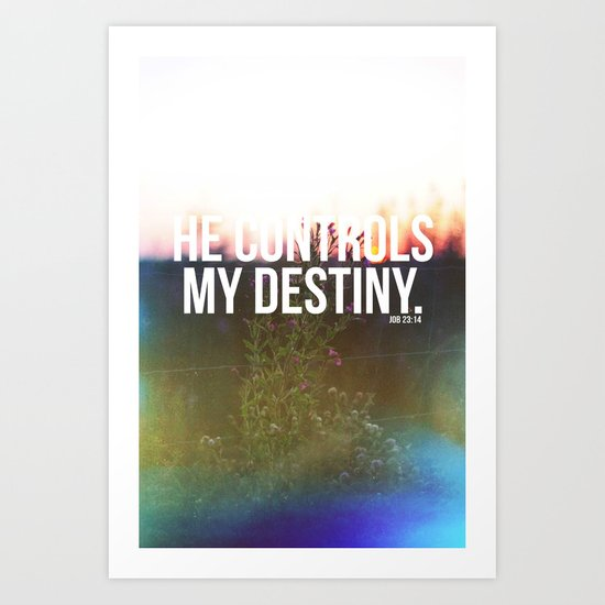 He controls my destiny  Art Print